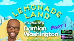 Lemonade Land with Damian Washington